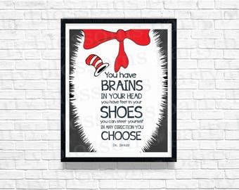 INSTANT DOWNLOAD You have brains in your head and feet in your shoes Art Print Perfect Teacher Gift