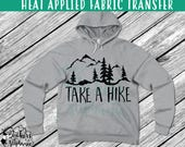 IRON ON v228 Take a Hike Mountains Heat Applied T-Shirt Transfer Decal *Specify Color Choice in Notes or BLACK Vinyl 113 Color Options