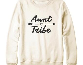 Aunt Tribe Sweatshirt Teen Funny Fashion Sweatshirt Gift Tumblr Quote Sweatshirt Oversized Jumper Sweatshirt Women Sweatshirt Men