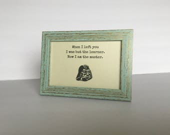 when I left you learner master typed framed quote picture wood darth vader george lucas inspirational quotes rectangular square movie film