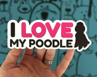I Love My Poodle Decal, Poodle Decal, Poodle Gifts, Poodle Sticker, Poodle Items, Poodle Lover, Poodle Lovers Gift, Dog Lover Gift, Poodle