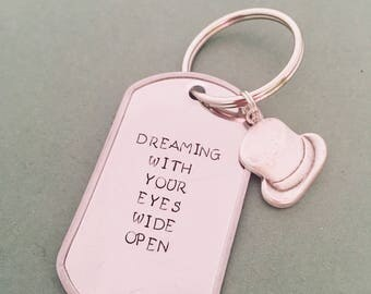 Dreaming With Your Eyes Wide Open - Greatest Showman - Hand-stamped Keychain