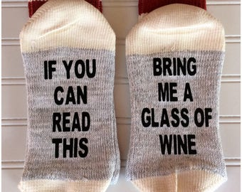 Wine Socks / red cuff / Beer Socks / If you can read this bring me a glass of wine socks / Christmas gift / stocking stuffer / funny sayings