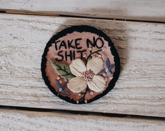 Take No Shit Embroidery Patch// Embroidery Patch // Iron On Embroidery Patch