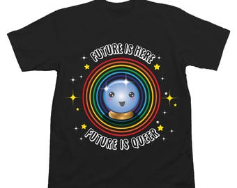 Pride Tshirt Sweatshirt | Future is Here Future Is Queer T-shirt | Tee Shirt | Pride Shirt | LGBTQ Shirt | Rainbow Shirt