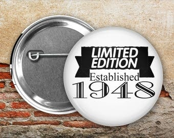 """Birthday Pinback Buttons, Badges, Limited Edition, Year Established, 2.25"""" Buttons, 2.25inch Badge. Cloth Magnet - BN007"""