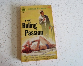 The Ruling Passion by George De Mare, Vintage Pulp Fiction Paperback, Great Cover