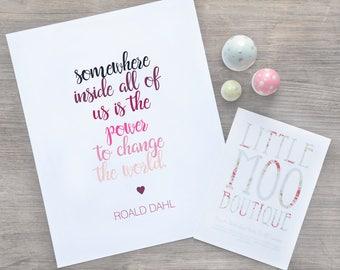 Roald Dahl Quote Print - Roald Dahl print - Nursery art - Motivational art - Home decor - Wall art print - Inspirational art - Room decor