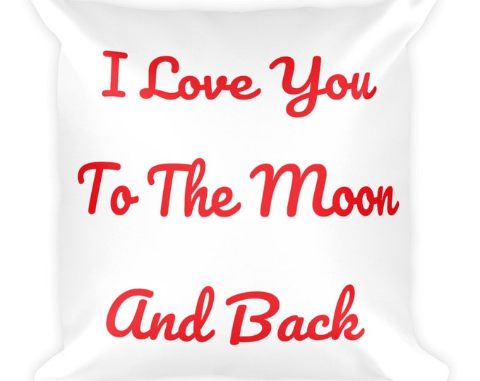 I Love You To The Moon and Back Pillow, Decorative Pillow, Custom Saying Pillow, Personalized Pillow, Home Decor Sofa Pillow, Bed Pillow,