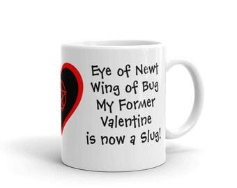 My Former Valentine is Now A Slug! Cheeky Witch® Mug