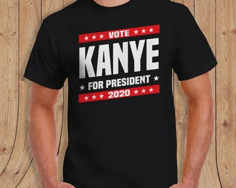 KANYE FOR PRESIDENT - special edition - Gifts for him - limited quantities