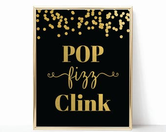 Black & Gold Pop Fizz Clink Sign - Bubbly Bar - Confetti Bar Wall Decor - INSTANT DOWNLOAD
