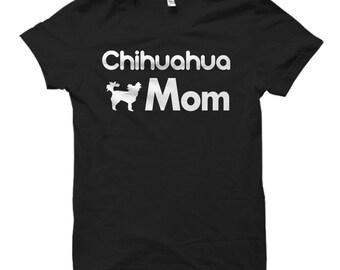 Chihuahua Mom Shirt, Chihuahua Mom Gift, Chihuahua Shirts, Chihuahua Gifts, Womens Gift for Chihuahua, Chihuahua Owner Tee, Chihuahua #OS504
