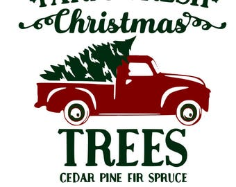 Farm Fresh Trees Red truck and Christmas Tree SVG File, Quote Cut File, Silhouette File, Cricut File, Vinyl Cut File