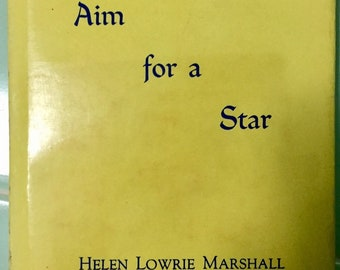 1964 AIM FOR A STAR by Helen Lowrie Marshall Hardcover Dust Jacket 1st Edition