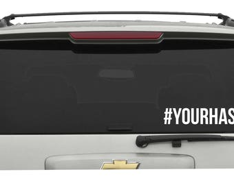 Choose Your #Hashtag Decal Sticker Choose your Color and Size