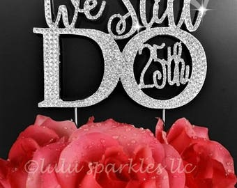 We still Do ©25th or 50th  Anniversary Cake topper in rhinestones vow renewal topper cake decoration crystal bling Silver tone