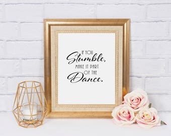 If you stumble make it part of the dance inspiring printable wall art ; Dance quote ; wall art ; wording ; inspirational ; instant download