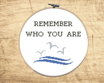 Inspirational Quote Cross Stitch PATTERN. Remember Who You Are. Wisdom Cross Stitch Pattern. Self-appraisal, self-concept Quote. Download.