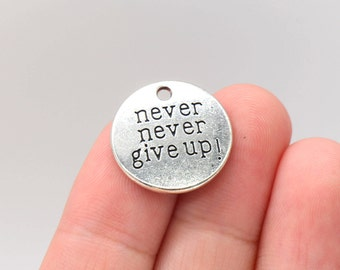 4 Pcs Never Give Up Charms Word Charms Pendants Antique Silver Tone 20mm - YD0228