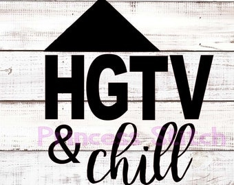 HTVG and Chill, htvg chill, farmhouse svg, gaines,  svg - cut files - svg files - silhouette - cricut