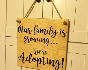 Adoption Announcement Sign Photo Prop. Our Family is Growing... We're ADOPTING! Solid Wood Hand painted Sign - Custom Made = Options!!