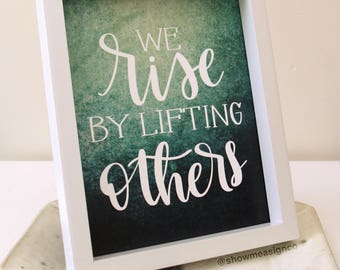 Inspirational Print | We Rise by Lifting Others | Office Decor | Motivational | Printables | Digital Download | Typography Art | Art Quotes