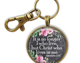Bible Verse Key chain - It is no longer I who live but Christ who lives in me  Galatians 2:20