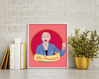 Elizabeth Warren Poster, She Persisted Poster, Nevertheless She Persisted, Feminist Poster, Illustration, Feminist print, Elizabeth Warren