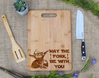 May The Fork Be With You Cutting Board, Star Wars Cutting Board, Yoda, Laser Engraved, Funny Cheese Board, Gift for Dad, Father's Day, Gift