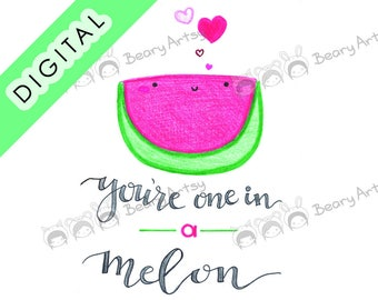 you're one in a melon - punny card - printable card - print at home - BearyPunnySummerLetters