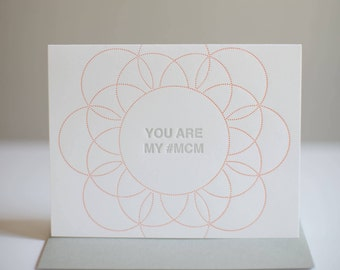 You are my #mcm - Letterpress Greeting Card