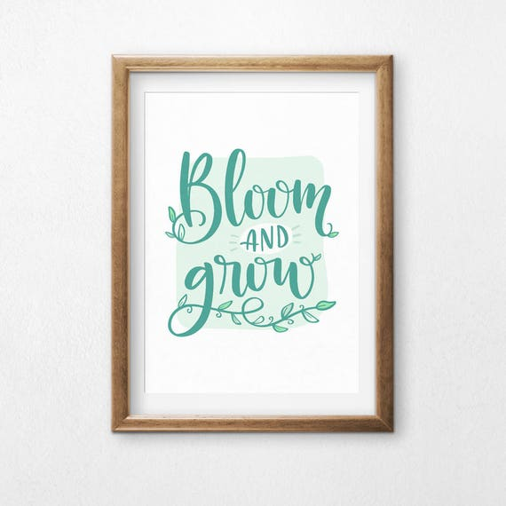 Printable Art, Bloom and Grow, Inspirational Quote, Motivational Art, Typography Quote, Digital Download Print, Quote Printables