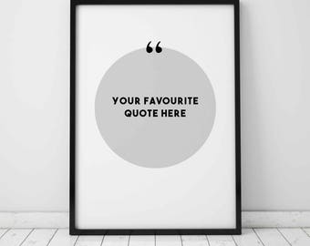 Custom Quote Print - Your Favourite Quote - Home Decor - Art Print - Gift Ideas