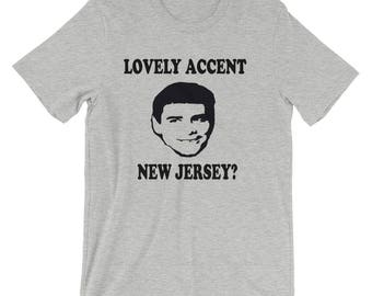 Lovely Accent New Jersey? Unisex T-Shirt - Dumb And Dumber