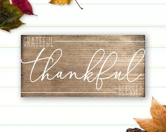 Grateful Thankful Blessed Sign - Thanksgiving - Fall Decor - Thankful Sign - Fall Signs - Farmhouse Decor - Shelf Sitter - Wood Sign 3.5x7