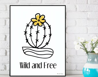 Cactus print, Wild and free, Modern design, Cactus quote print, Cactus poster, Cactus quote, Home wall decor, Word art, Digital typography