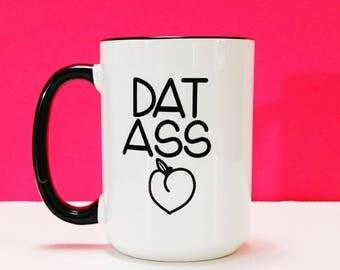 Dat Ass Mug, Gifts For Boyfriend, I Like Her Butt, Dat Ass, Funny Boyfriend Gifts, Funny Mugs For Him, Best Friends Gifts