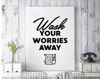 Wash your worries away, Printable, Bathroom wall art, Printable sign, Wash hands sign, Guest bathroom decor, Bathroom prints