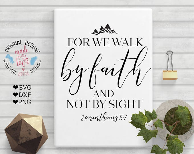 scripture svg, We Walk By Faith Not By Sight svg, Bible printable, bible cutting file, God svg, bible svg, stencil designs, decal design
