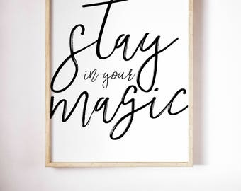 Stay In Your Magic, Typography Printable Poster 8x10, Downloadable, Art Room Decor, Digital File, Instant Wall Art, Quote