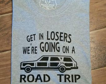Get in losers were going on a road trip. Funny vacation shirt. Road trip shirt. Family vacation shirt