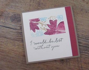 Lost Without You Watercolor Card, All Occasion Card