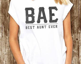 BAE Best Aunt Ever T shirt Unisex - BAE Best Aunt Ever T-shirt, Ladies Unisex T-shirt, Aunt T-shirt, Gift for Aunt, Unisex