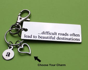 Personalized Inspirational Key Chain Difficult Roads Often Lead To Beautiful Stainless Steel Customized with Your Charm & Initial - K915
