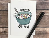 you're the best card - cereal card - pun card - funny friend card - birthday card - friend bday card - food bday card - foodie birthday