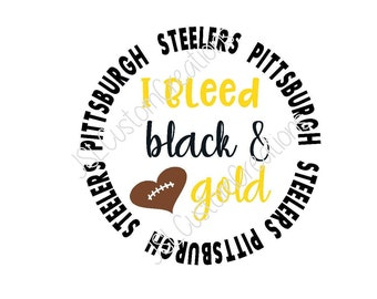 I bleed black & gold SVG, eps, DXF, png cut file for Silhouette, Cricut, Vectors,Pittsburgh Steelers, NFL, Tailgating, Football, Sports