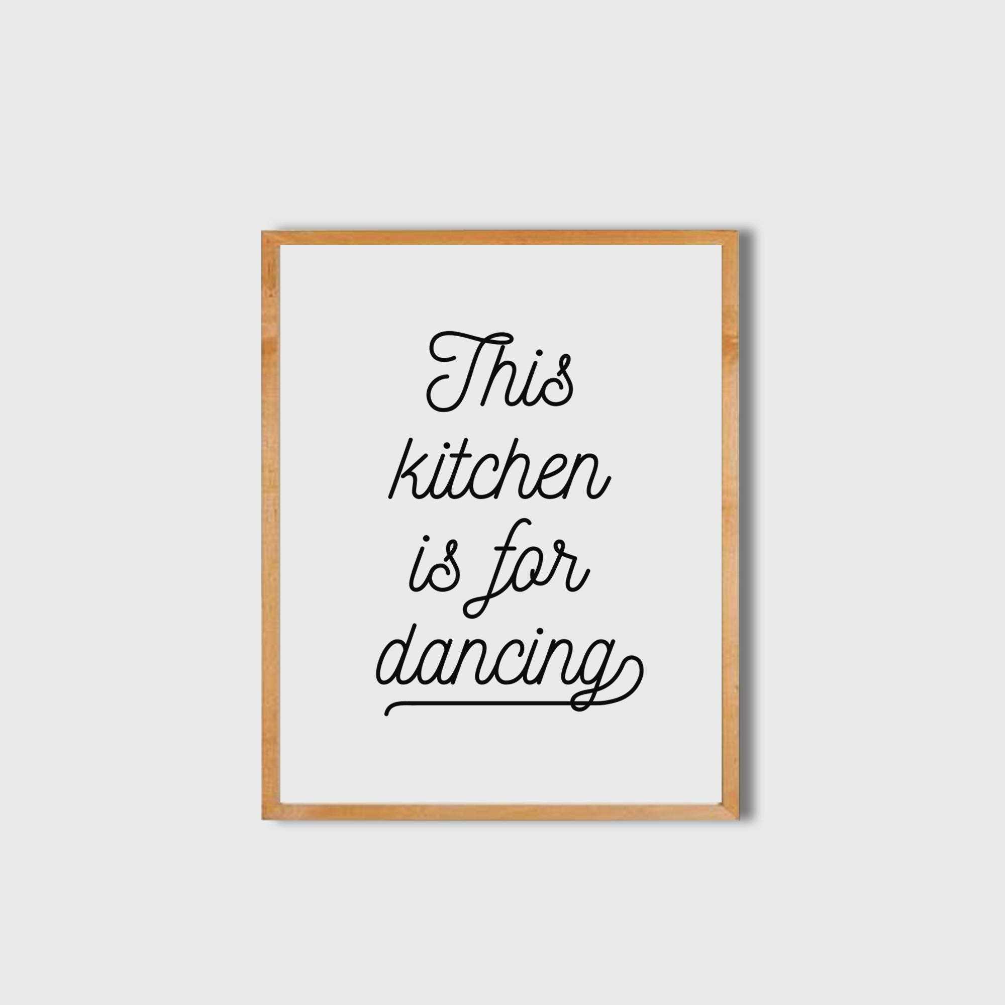 This kitchen is for dancing Kitchen Wall Decor Kitchen