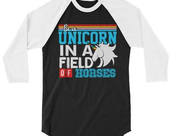 Be A Unicorn 3/4 Sleeve Raglan Shirt - Funny Unicorn Shirt for Women