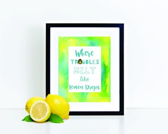 Where Troubles Melt Like Lemon Drops, inspirational print, Wizard of Oz Art, Somewhere Over the Rainbow Print, Playroom Poster